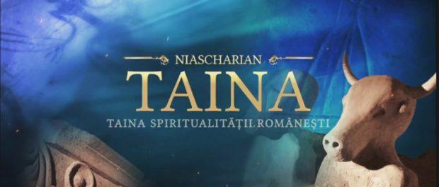 "Filmul documentar ""NIASCHARIAN – TAINA SPIRITUALITATII ROMANESTI"""