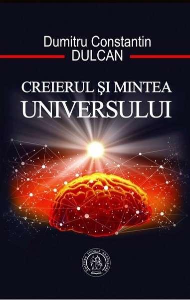 dumitru constantin-dulcan, creierul si mintea universului