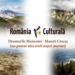 rrc, revista romania culturala, rrc podcast, drumurile memoriei, muntii ciucas, ciucas
